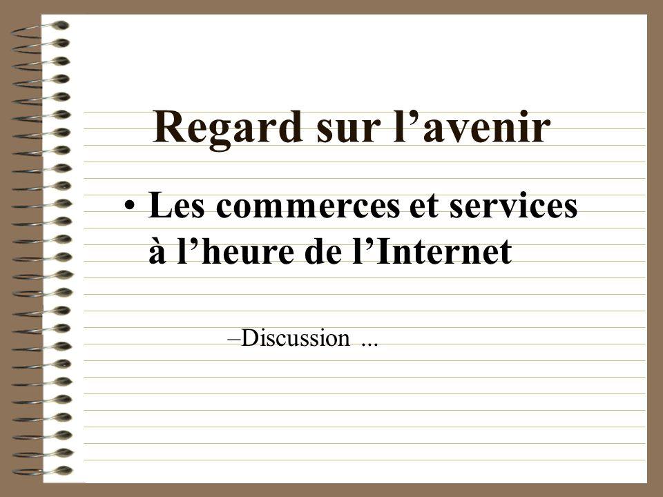 Regard sur l'avenir Les commerces et services à l'heure de l'Internet