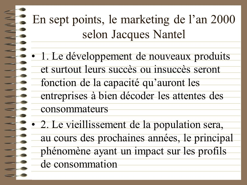 En sept points, le marketing de l'an 2000 selon Jacques Nantel