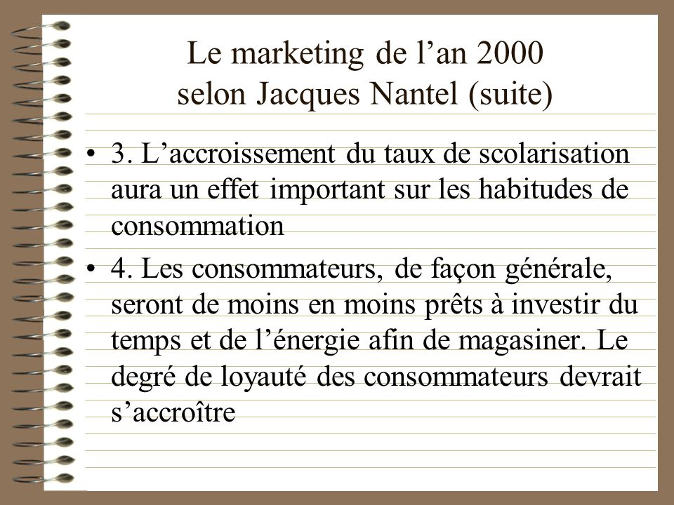 Le marketing de l'an 2000 selon Jacques Nantel (suite)