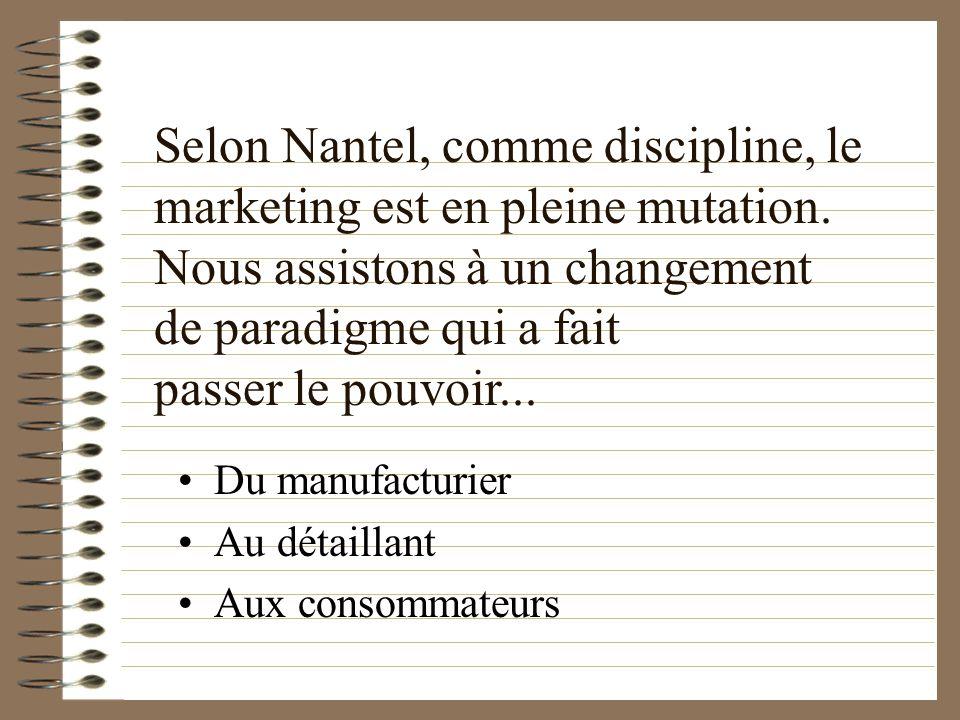 Selon Nantel, comme discipline, le marketing est en pleine mutation