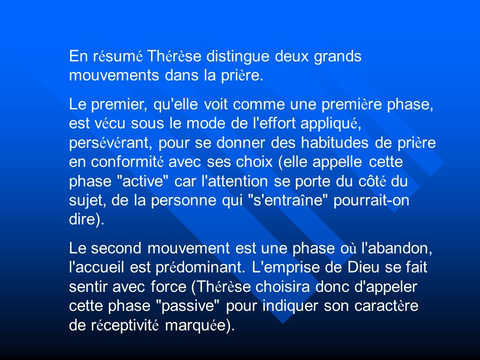 En résumé Thérèse distingue deux grands mouvements dans la prière.