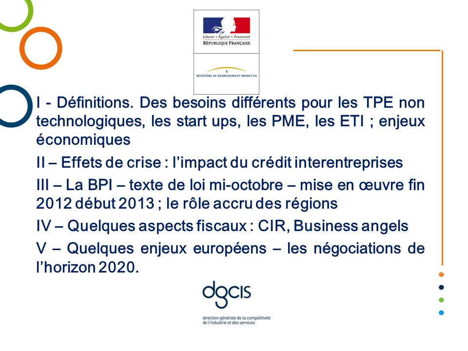 I - Définitions. Des besoins différents pour les TPE non technologiques, les start ups, les PME, les ETI ; enjeux économiques