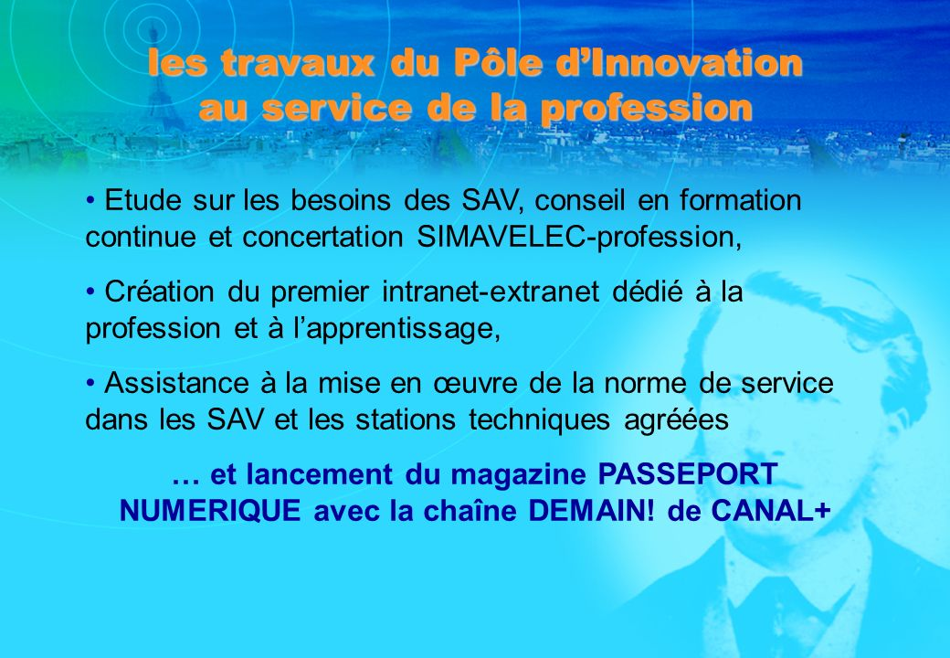 les travaux du Pôle d'Innovation au service de la profession
