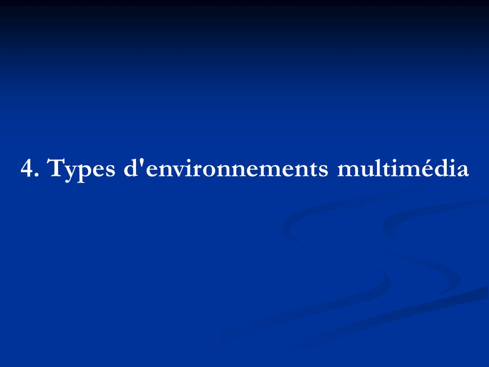 4. Types d environnements multimédia