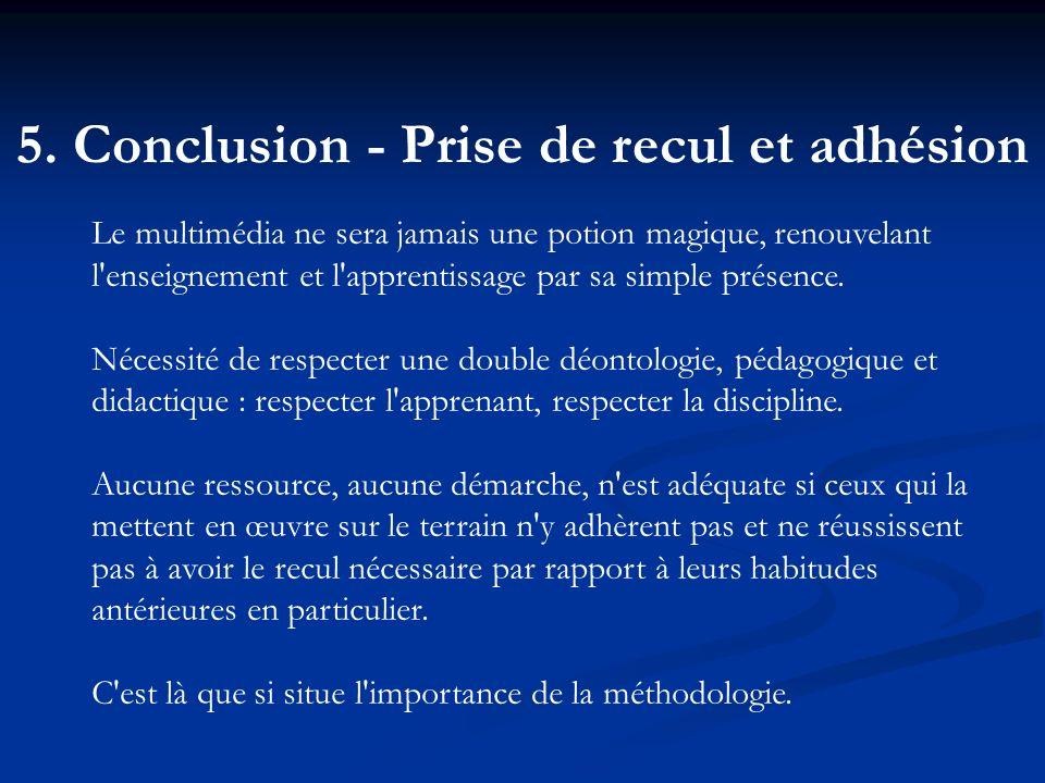 5. Conclusion - Prise de recul et adhésion