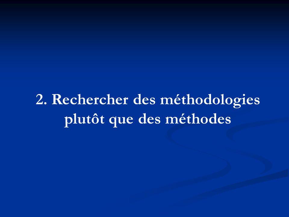 2. Rechercher des méthodologies plutôt que des méthodes
