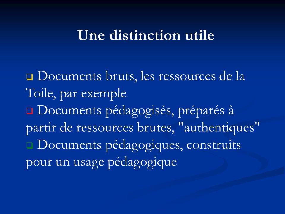 Une distinction utileDocuments bruts, les ressources de la Toile, par exemple.