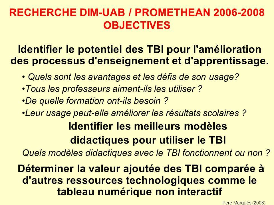 RECHERCHE DIM-UAB / PROMETHEAN 2006-2008 OBJECTIVES