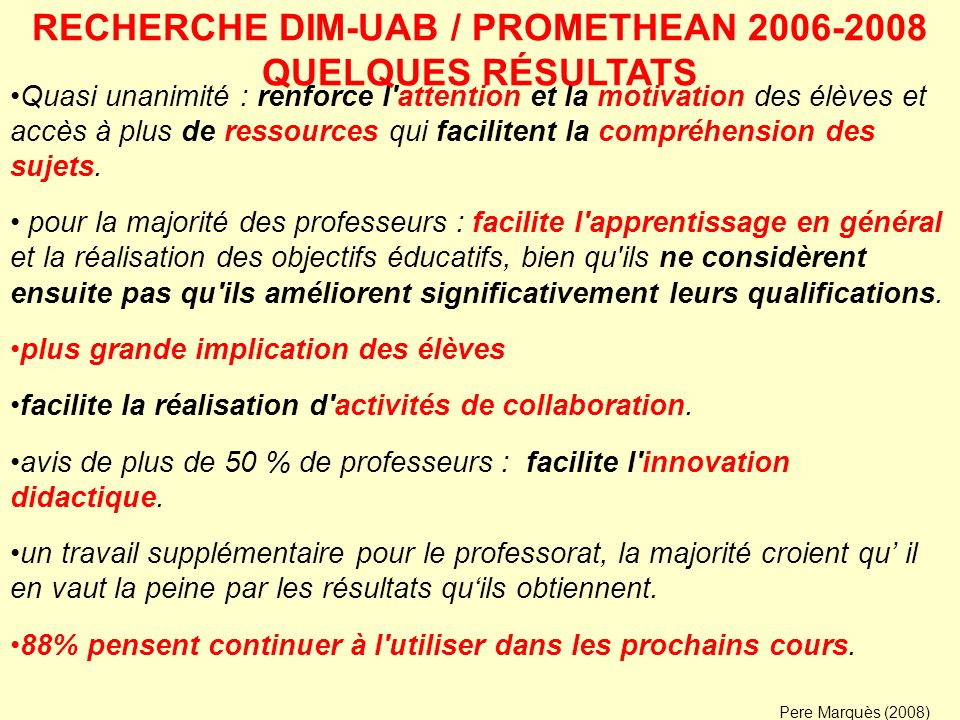 RECHERCHE DIM-UAB / PROMETHEAN 2006-2008 QUELQUES RÉSULTATS