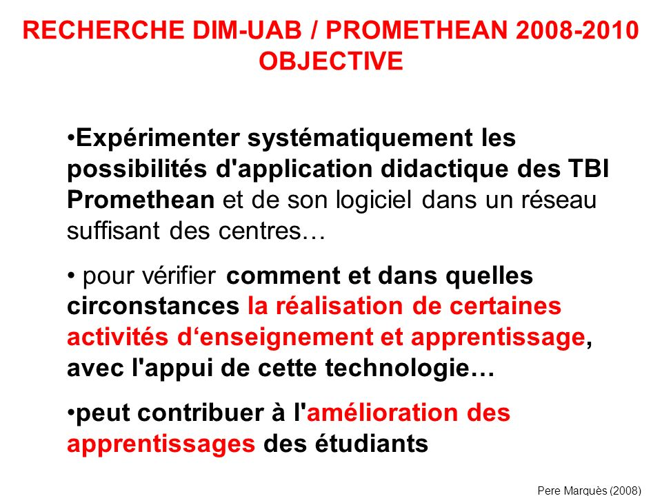 RECHERCHE DIM-UAB / PROMETHEAN 2008-2010 OBJECTIVE