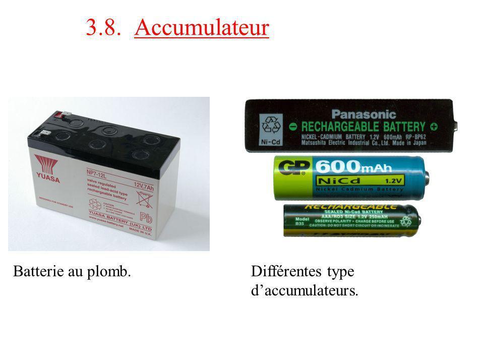 3.8. Accumulateur Batterie au plomb. Différentes type d'accumulateurs.