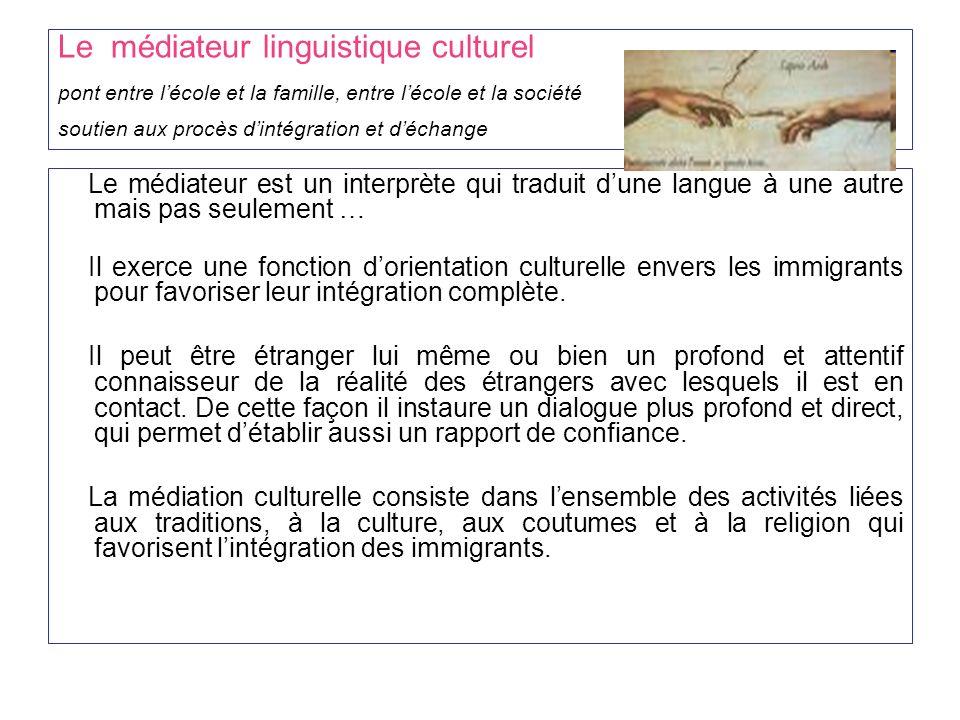 Le médiateur linguistique culturel pont entre l'école et la famille, entre l'école et la société soutien aux procès d'intégration et d'échange