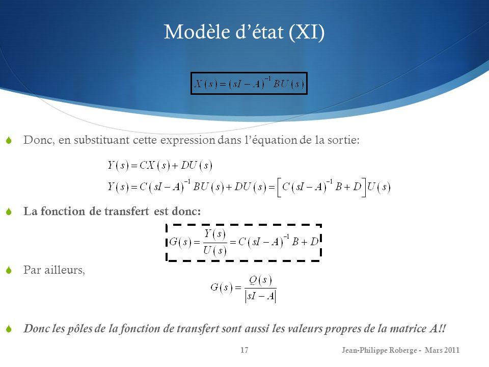 Modèle d'état (XI) Donc, en substituant cette expression dans l'équation de la sortie: La fonction de transfert est donc: