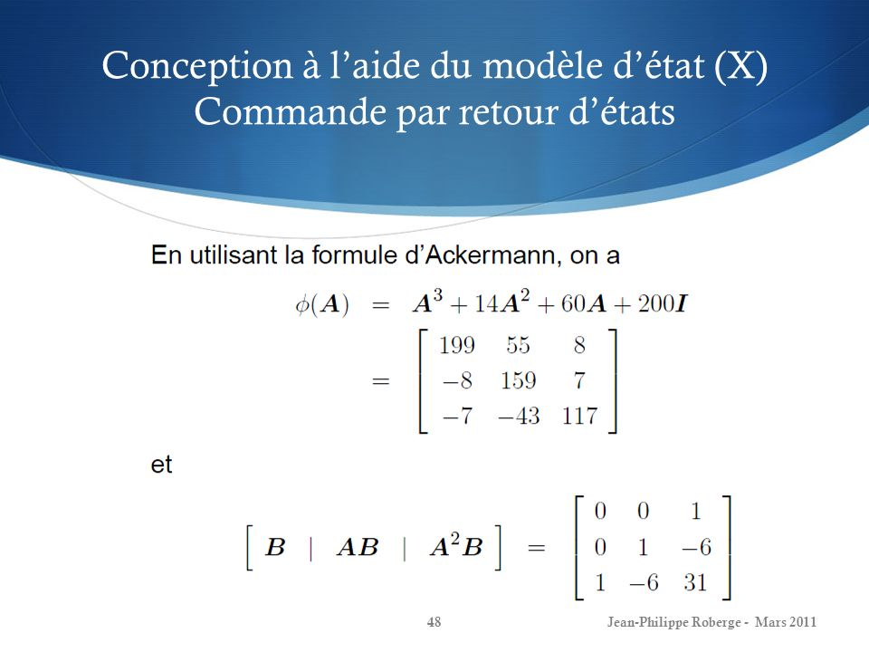Conception à l'aide du modèle d'état (X) Commande par retour d'états