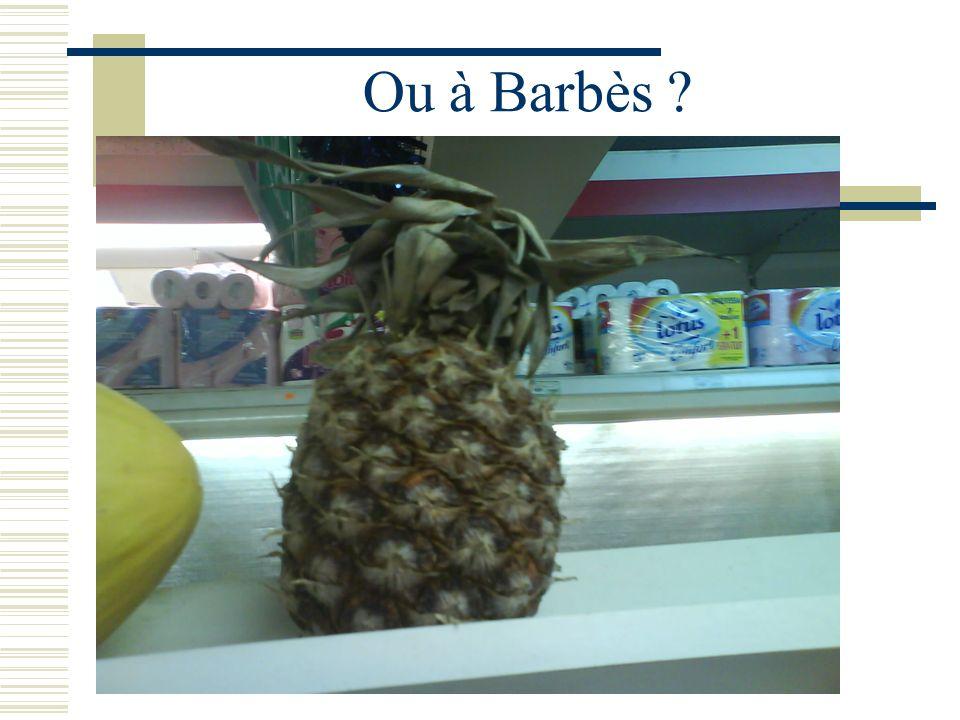 Ou à Barbès