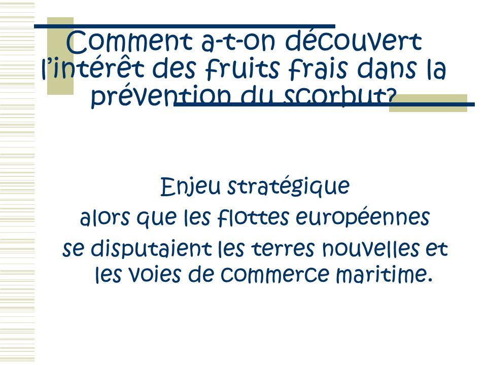 Comment a-t-on découvert l'intérêt des fruits frais dans la prévention du scorbut