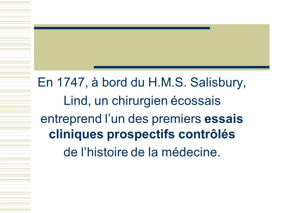 En 1747, à bord du H.M.S. Salisbury, Lind, un chirurgien écossais