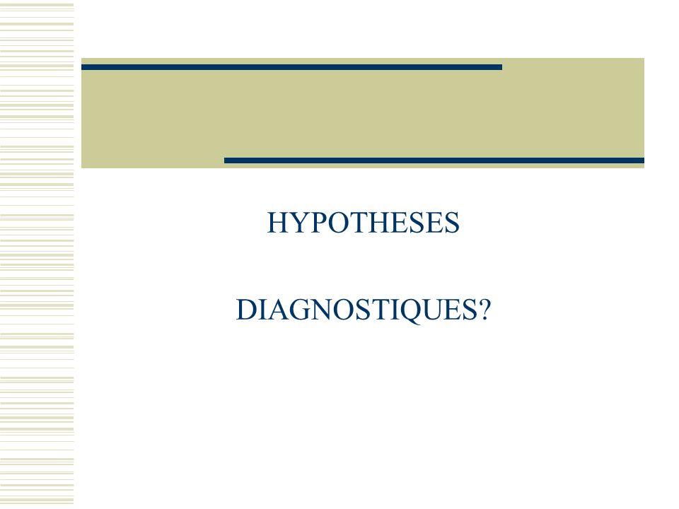 HYPOTHESES DIAGNOSTIQUES