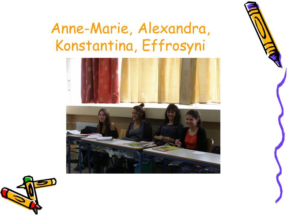 Anne-Marie, Alexandra, Konstantina, Effrosyni