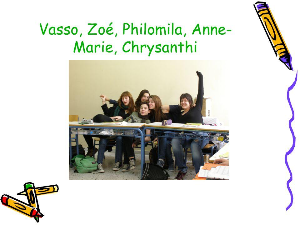 Vasso, Zoé, Philomila, Anne-Marie, Chrysanthi