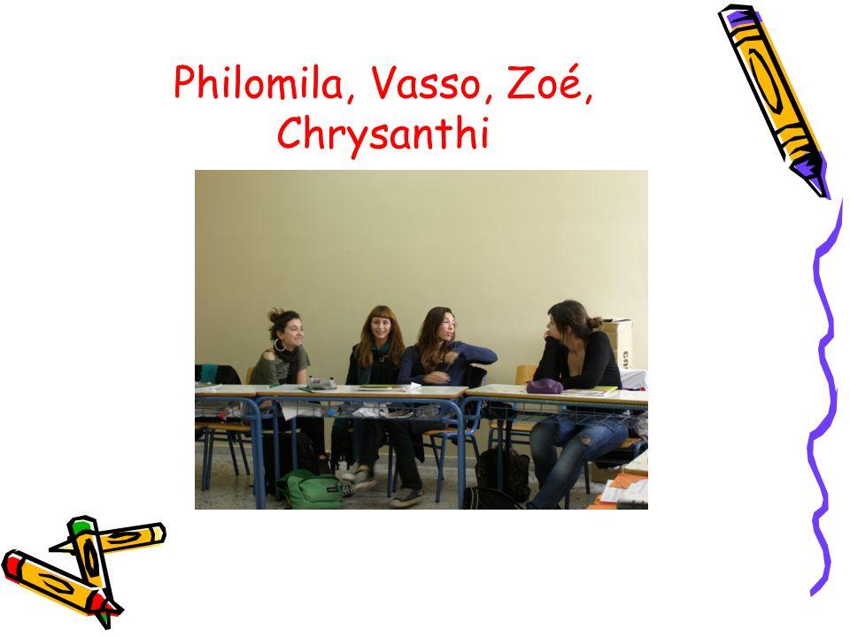 Philomila, Vasso, Zoé, Chrysanthi
