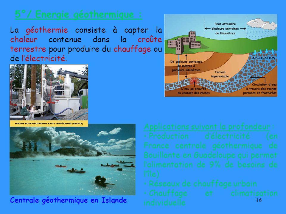 5°/ Energie géothermique :