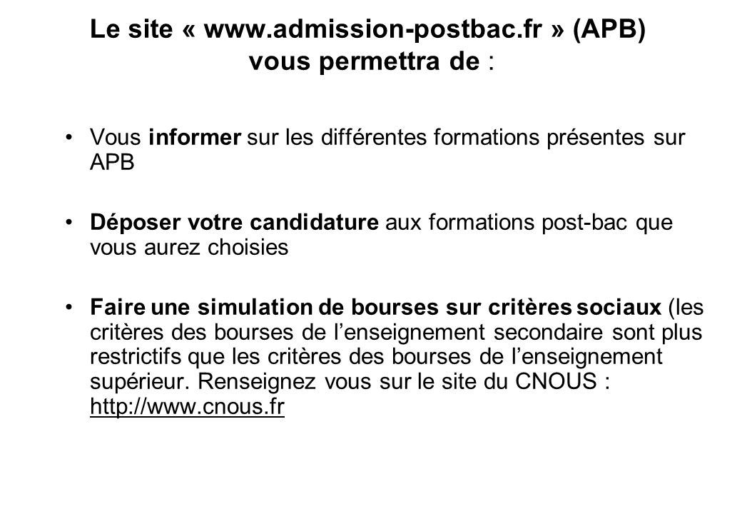 Le site « www.admission-postbac.fr » (APB) vous permettra de :