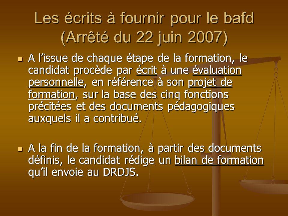 Les écrits à fournir pour le bafd (Arrêté du 22 juin 2007)