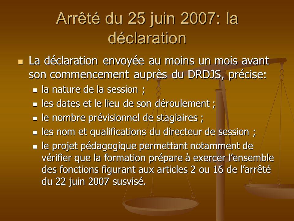 Arrêté du 25 juin 2007: la déclaration