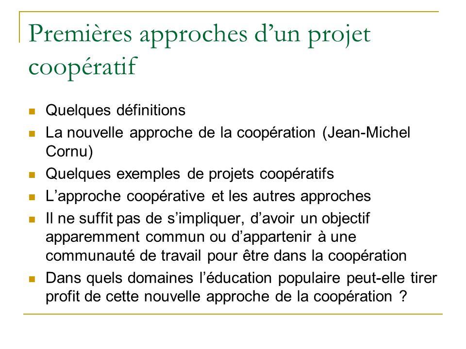 Premières approches d'un projet coopératif