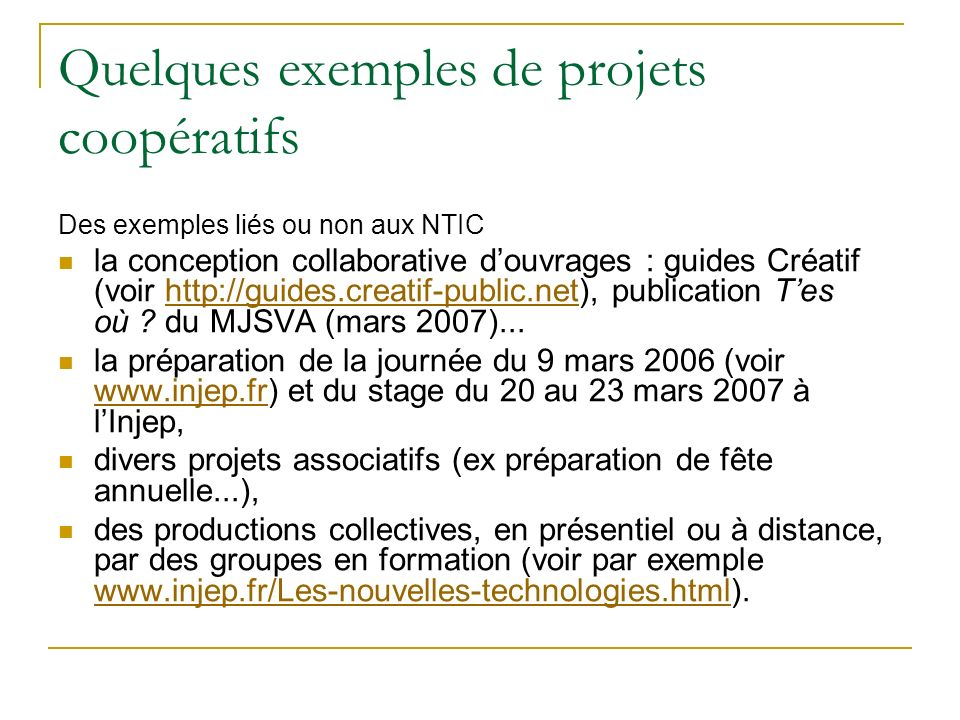 Quelques exemples de projets coopératifs