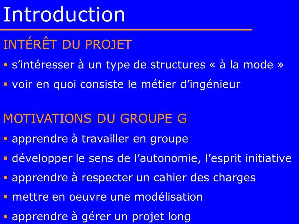 Introduction INTÉRÊT DU PROJET MOTIVATIONS DU GROUPE G