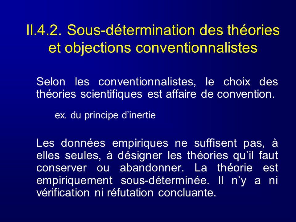 II.4.2. Sous-détermination des théories et objections conventionnalistes