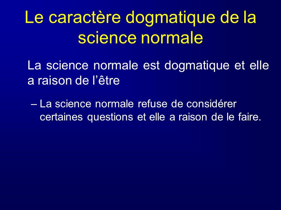 Le caractère dogmatique de la science normale