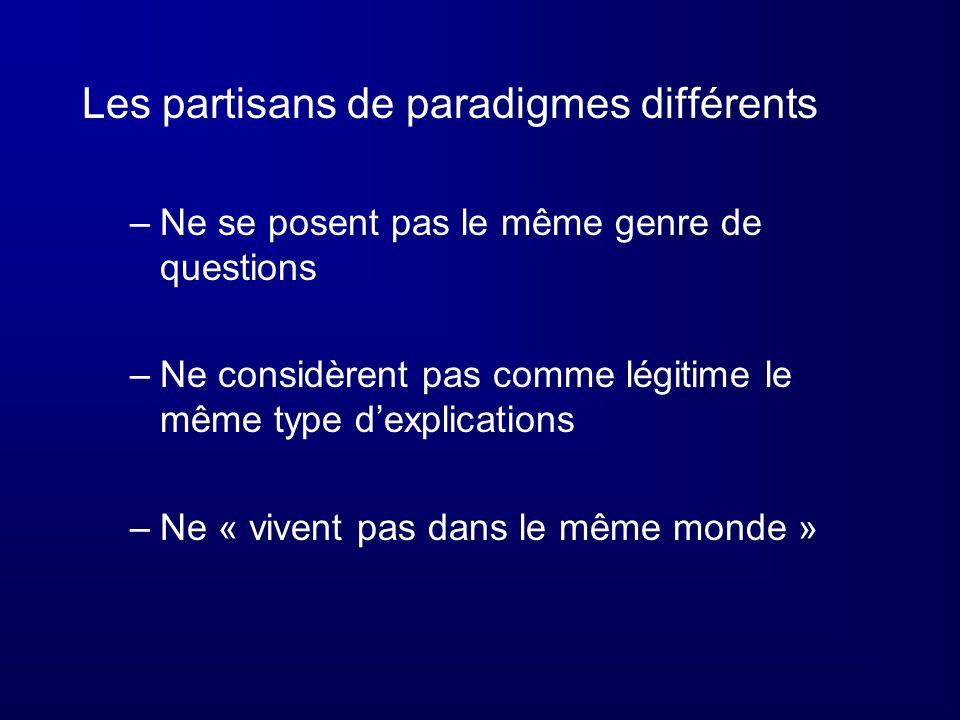 Les partisans de paradigmes différents