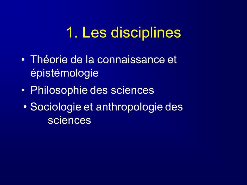 1. Les disciplines Théorie de la connaissance et épistémologie