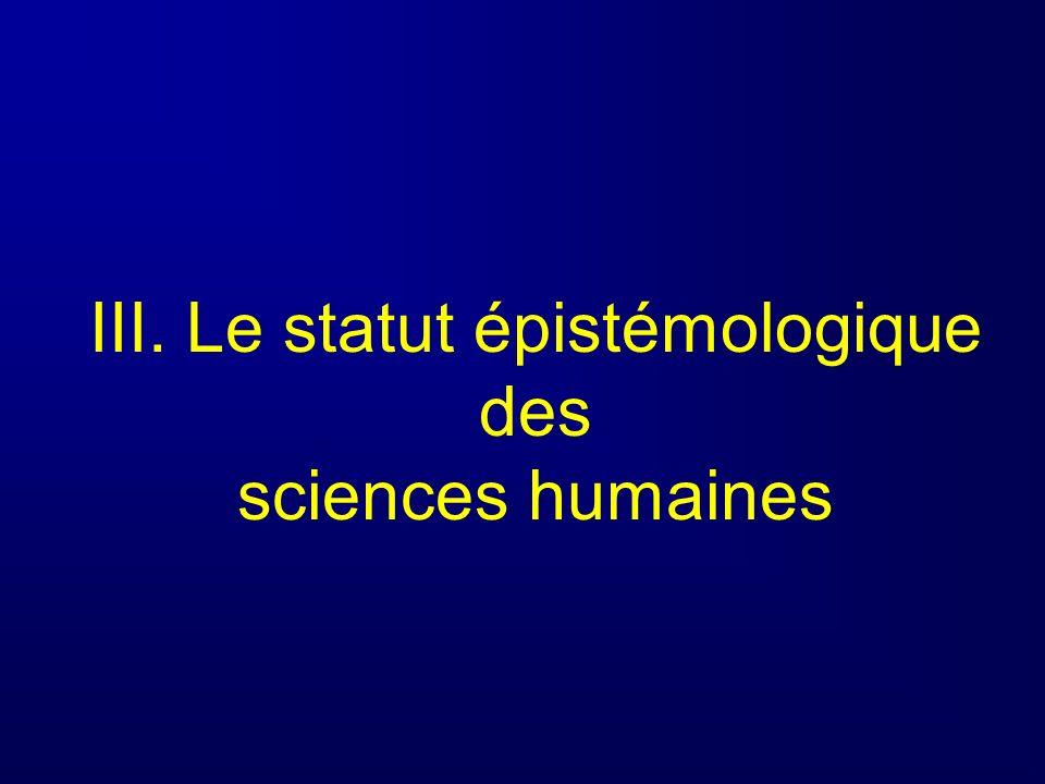 III. Le statut épistémologique des sciences humaines
