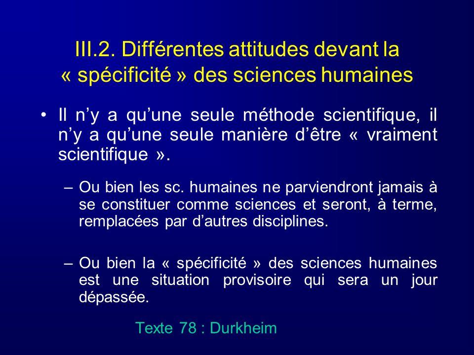 III.2. Différentes attitudes devant la « spécificité » des sciences humaines