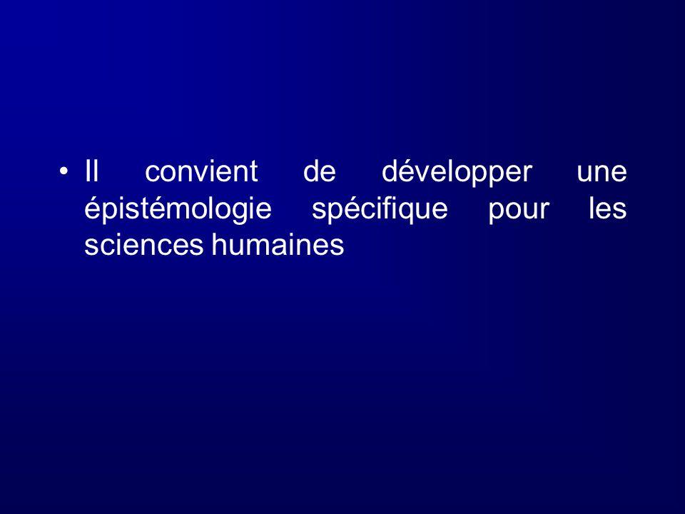 Il convient de développer une épistémologie spécifique pour les sciences humaines