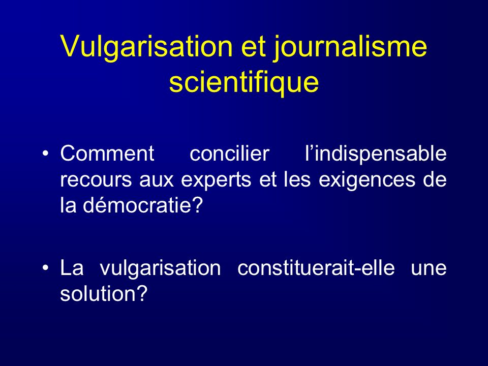 Vulgarisation et journalisme scientifique