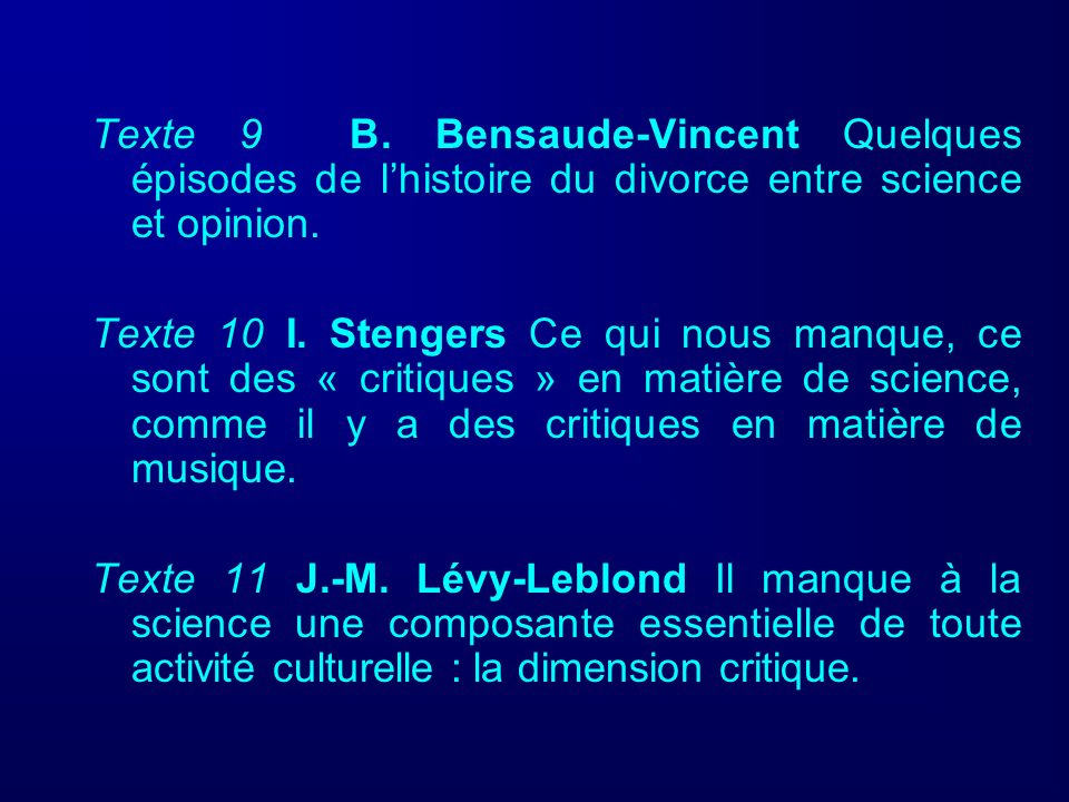 Texte 9 B. Bensaude-Vincent Quelques épisodes de l'histoire du divorce entre science et opinion.