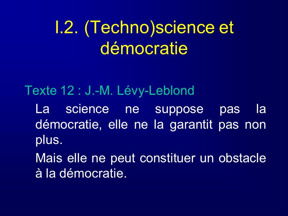 I.2. (Techno)science et démocratie