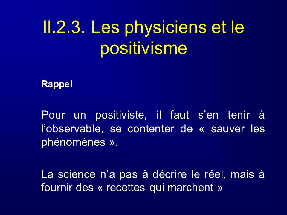 II.2.3. Les physiciens et le positivisme