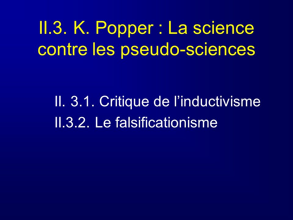 II.3. K. Popper : La science contre les pseudo-sciences