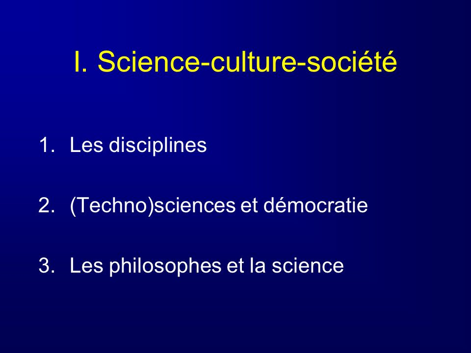 I. Science-culture-société