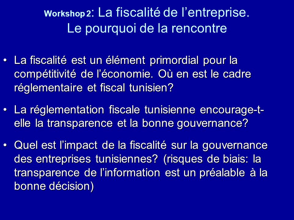 Workshop 2: La fiscalité de l'entreprise. Le pourquoi de la rencontre