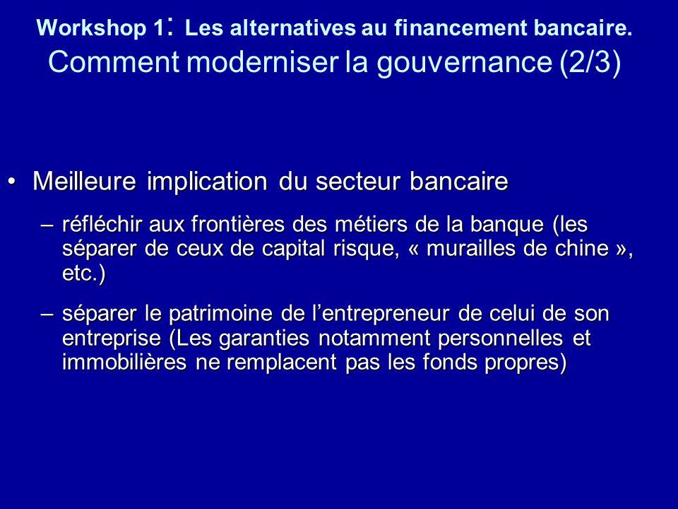 Meilleure implication du secteur bancaire