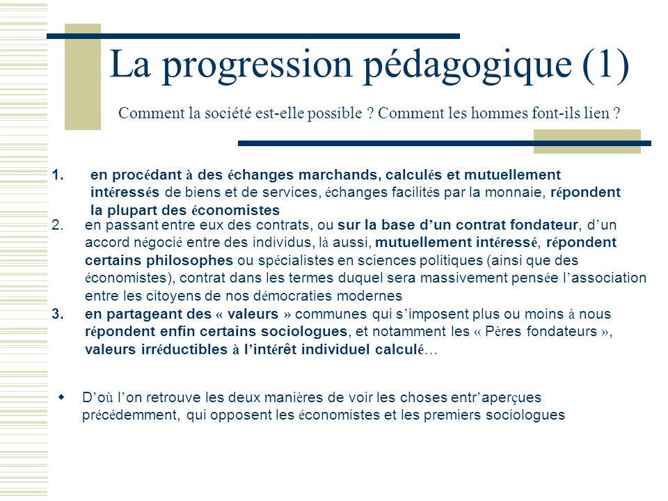 La progression pédagogique (1) Comment la société est-elle possible