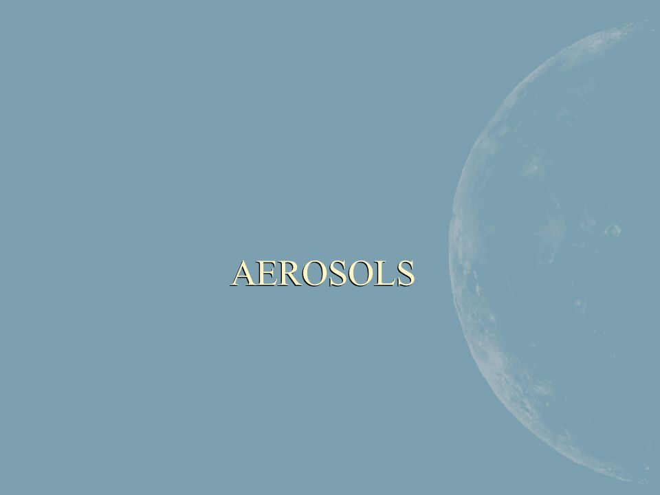 AEROSOLS AEROSOLS