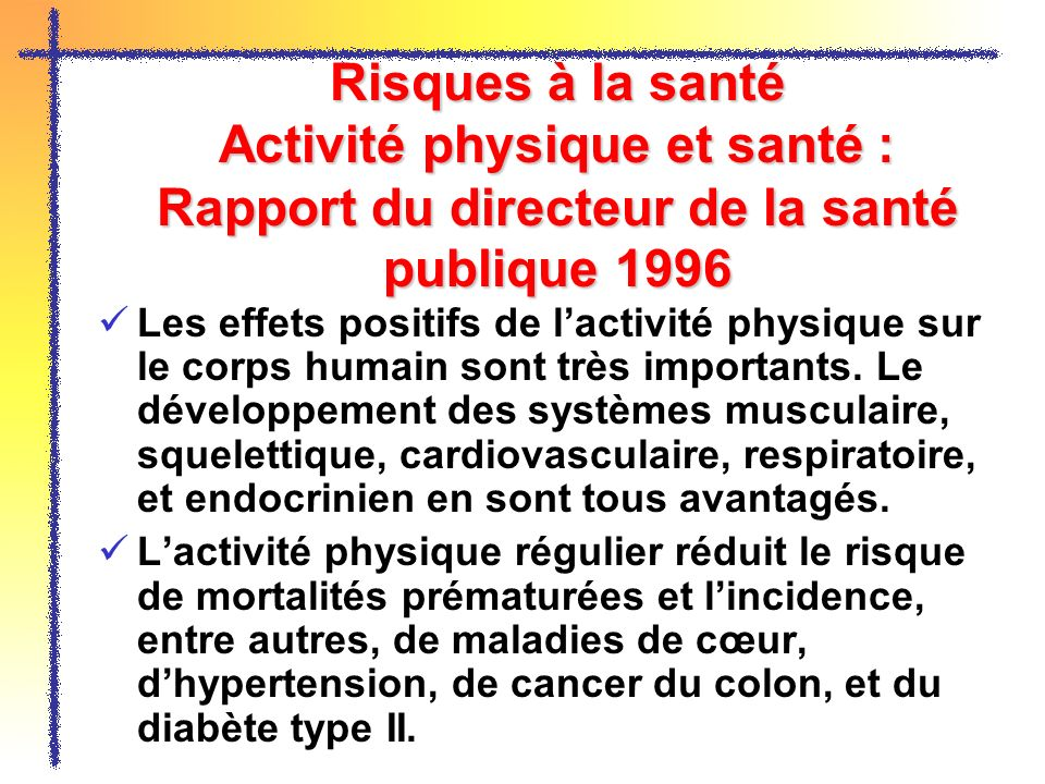 Risques à la santé Activité physique et santé : Rapport du directeur de la santé publique 1996